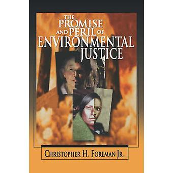 Das Versprechen und die Gefahr der ökologischen Gerechtigkeit durch Christopher H. Fore