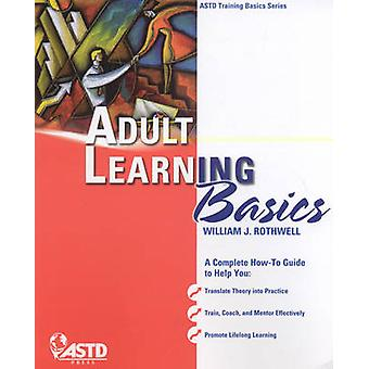 Adult Learning Basics by William J. Rothwell - 9781562865337 Book