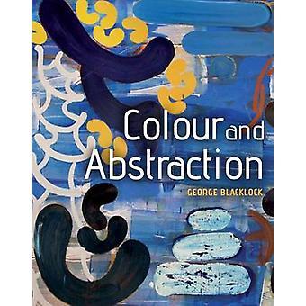 Couleur et Abstraction par George Blacklock - livre 9781785000317