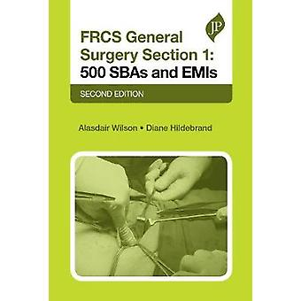 FRCS General Surgery Section 1 - 500 SBAs and EMIs by Alasdair Wilson