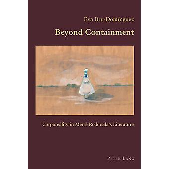 Beyond Containment - Corporeality in Merce Rodoreda's Literature by Ev