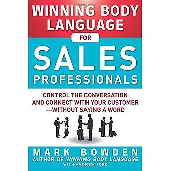 Vinnande kroppsspråk för professionella säljare: styra samtalet och kontakt med din kund - utan att säga ett ord.