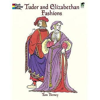 Tudor und elisabethanische Moden (Dover Mode Malbuch)
