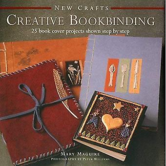 Nieuwe ambachten: Creatieve Boekbinden: 25 boeken Cover projecten aangetoond stap voor stap