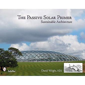 Pasywnego słonecznego Primer: Zrównoważonej architektury