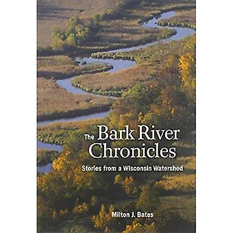 The Bark River Chronicles: Stories from a Wisconsin Watershed