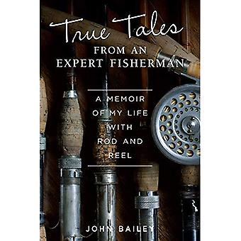 True Tales from an Expert Fisherman