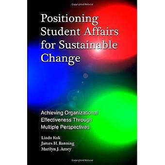Positioning Student Affairs for Sustainable Change: Achieving Organizational Effectiveness Through Multiple Perspectives