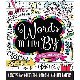 Words to Live By: Creative hand-lettering, coloring, and inspirations