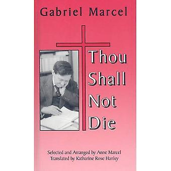Thou Shall Not Die