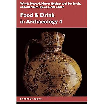 Food and Drink in Archaeology 4: Volume 4