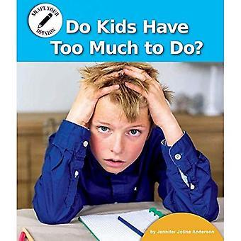 Kinderen moeten te veel doen? (Vorm uw mening)