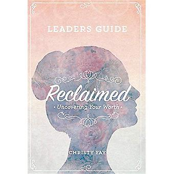 Reclaimed - Leaders Guide: Uncovering Your Worth