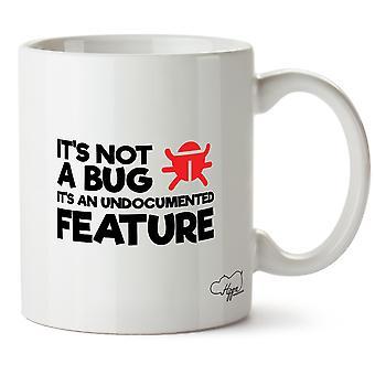 HippowarehouseIt nie jest BugIt jest nieudokumentowanych funkcji Wydrukowano Kubek Kubek ceramiczny 10oz