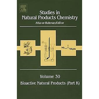 Studies in Natural Products Chemistry Bioactive Natural Products Part K by AttaUrRahman