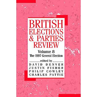 British Elections  Parties Review The 1997 General Election by Denver & David