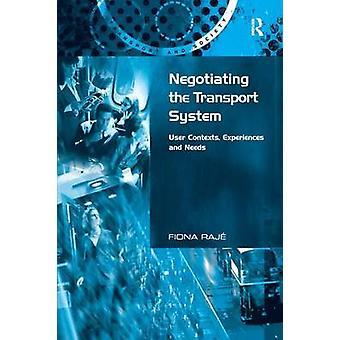 輸送システムのユーザー コンテキストの交渉経験とラージュ ・ フィオナのニーズ