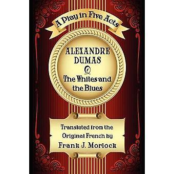 De blanken en de Blues A spelen in vijf bedrijven van de & Alexandre Dumas
