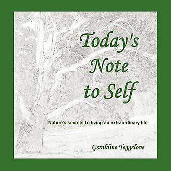 Heutigen Note to Self Naturen Geheimnisse zu leben ein außergewöhnliches Leben durch Teggelove & Geraldine