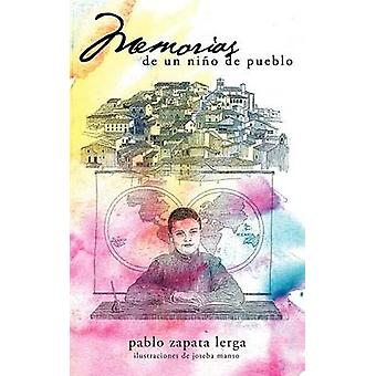 Memorias de Un Ni O de Pueblo av Lerga & Pablo Zapata