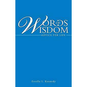 ケネディ & エステラによる生活のための知恵のアドバイスの言葉