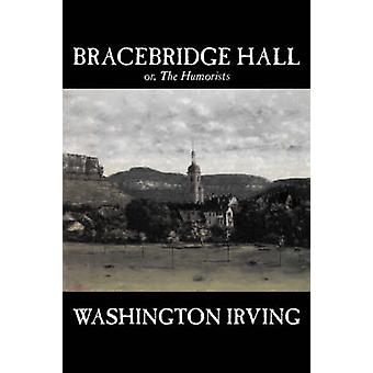 Bracebridge Hall par Washington Irving Fiction Classics par Irving & Washington
