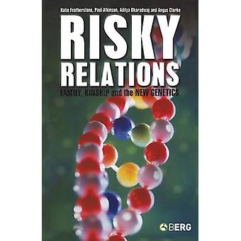 Risky Relations Family Kinship and the New Genetics by Featherstone & Katie