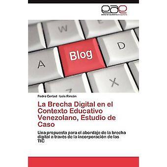 La Brecha Digital En el Contexto Educativo Venezolano Estudio de Caso von Certad Pedro