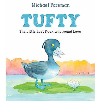 Tufty by Michael Foreman - 9781783441983 Book