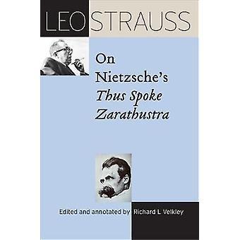Leo Strauss on Nietzsche's Thus Spoke Zarathustra by Leo Strauss - 97