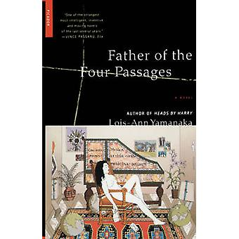 Father of the Four Passages by Lois-Ann Yamanaka - 9780312420482 Book