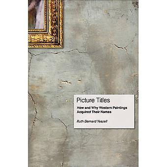 Picture Titles - How and Why Western Paintings Acquired Their Names by