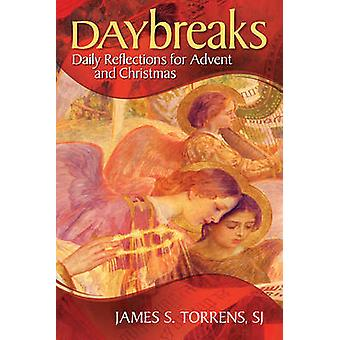 Daybreaks - Daily Reflections for Advent and Christmas by James Torren