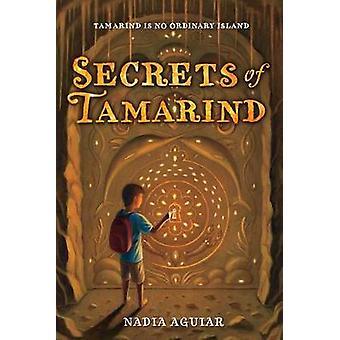 Secrets of Tamarind by Nadia Aguiar - 9781250103925 Book