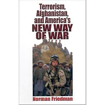 Terorism Afghanistan and America's New Way of War by N. Friedman - 97
