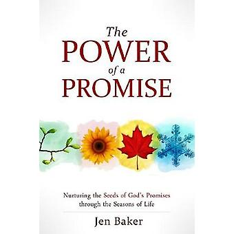 The Power of a Promise - Nurturing the Seeds of God's Promise Through