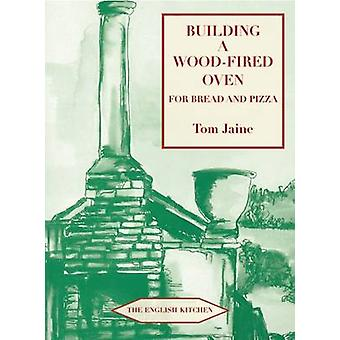 Building a Wood-fired Oven for Bread and Pizza (13th Revised edition)