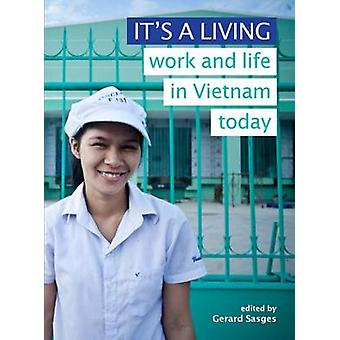 It's a Living - Work and Life in Vietnam Today by Gerard Sasges - Chi