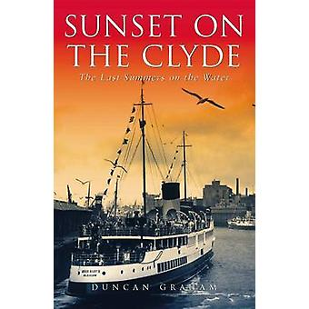Sunset on the Clyde - The Last Summers on the Water (2nd Revised editi