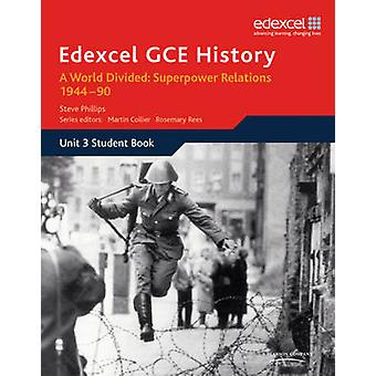 Edexcel GCE History A2 Unit 3 E2 a World Divided - Superpower Relation