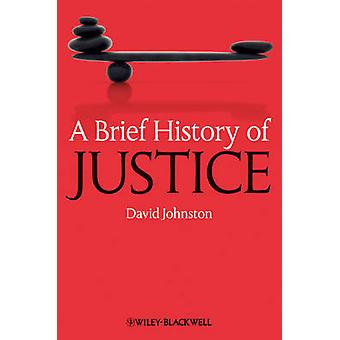 Brief History of Justice by Johnston
