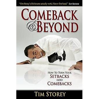 Comeback & Beyond  - How to Turn Your Setbacks Into Comebacks by Tim S