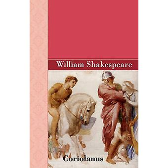 Coriolanus by Shakespeare & William