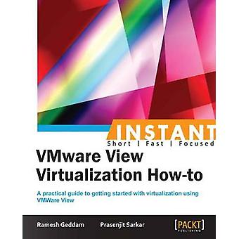 Instant VMware View 5 Virtualization Howto by Geddam & Ramesh