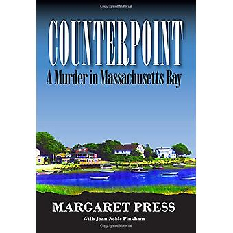 Counterpoint - A Murder in Massachusetts Bay by Margaret Press - 97818