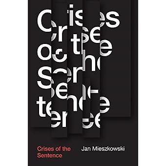 Crises of the Sentence by Jan Mieszkowski