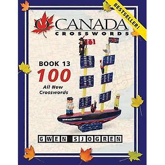 O Canada Crosswords Book 13 by Gwen Sjogren