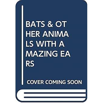 BATS amp OTHER ANIMALS WITH AMAZING EARS by Scholastic