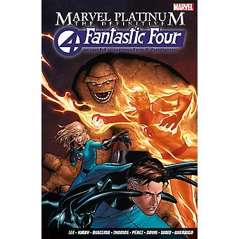 Marvel Platinum The Definitive Fantastic Four by Stan Lee & John Buscema & Illustrated by Jack Kirby