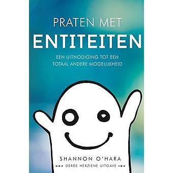 Praten met Entiteiten  Talk to the Entities Dutch by OHara & Shannon